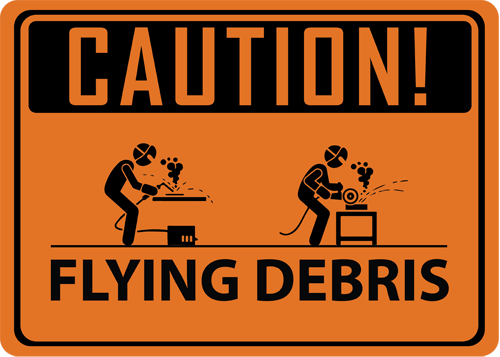 Caution Flying Debris